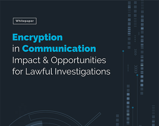 Encryption in communication: impact & opportunities for lawful investigation
